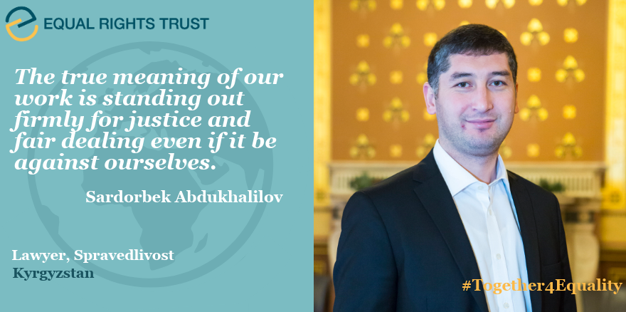 """""""The true meaning of our work is standing out firmly for justice and fair dealing even if it be against ourselves.""""  -Sardorbek Abdukhalilov, lawyer, Kyrgyzstan"""