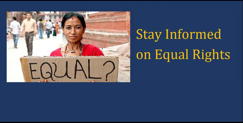 Stay informed on Equal Rights - join our email list